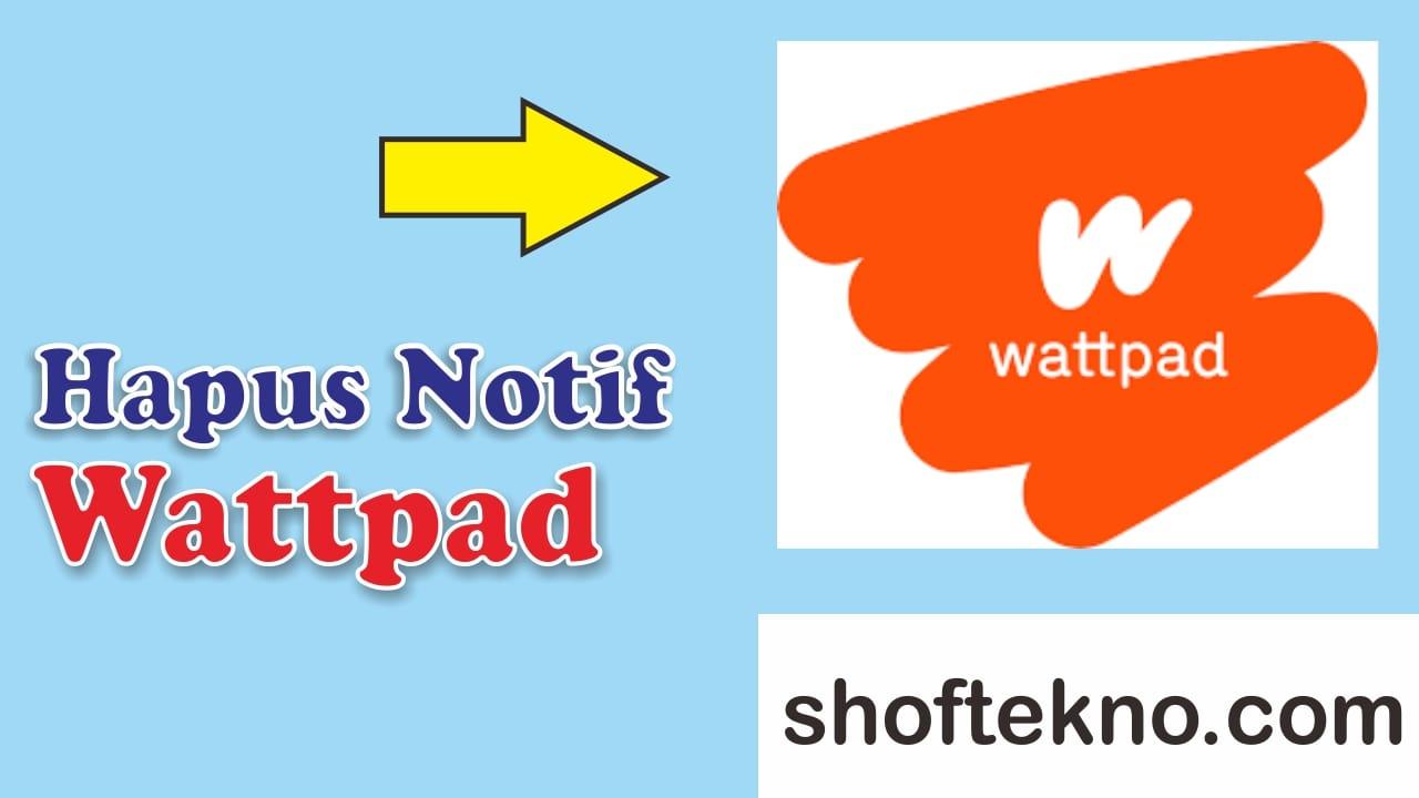 Cara menggunakan wattpad,cara menghapus notifikasi wattpad mudah