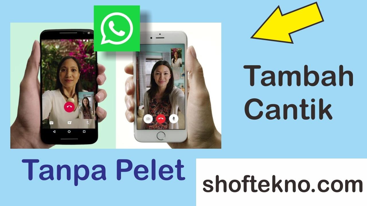 Efek Video Call Wa 2021 Tambah Beautiy Bingit Shoftekno