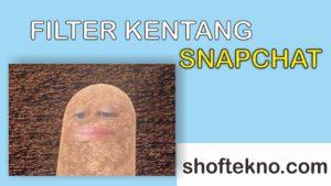 filter kentang snapchat