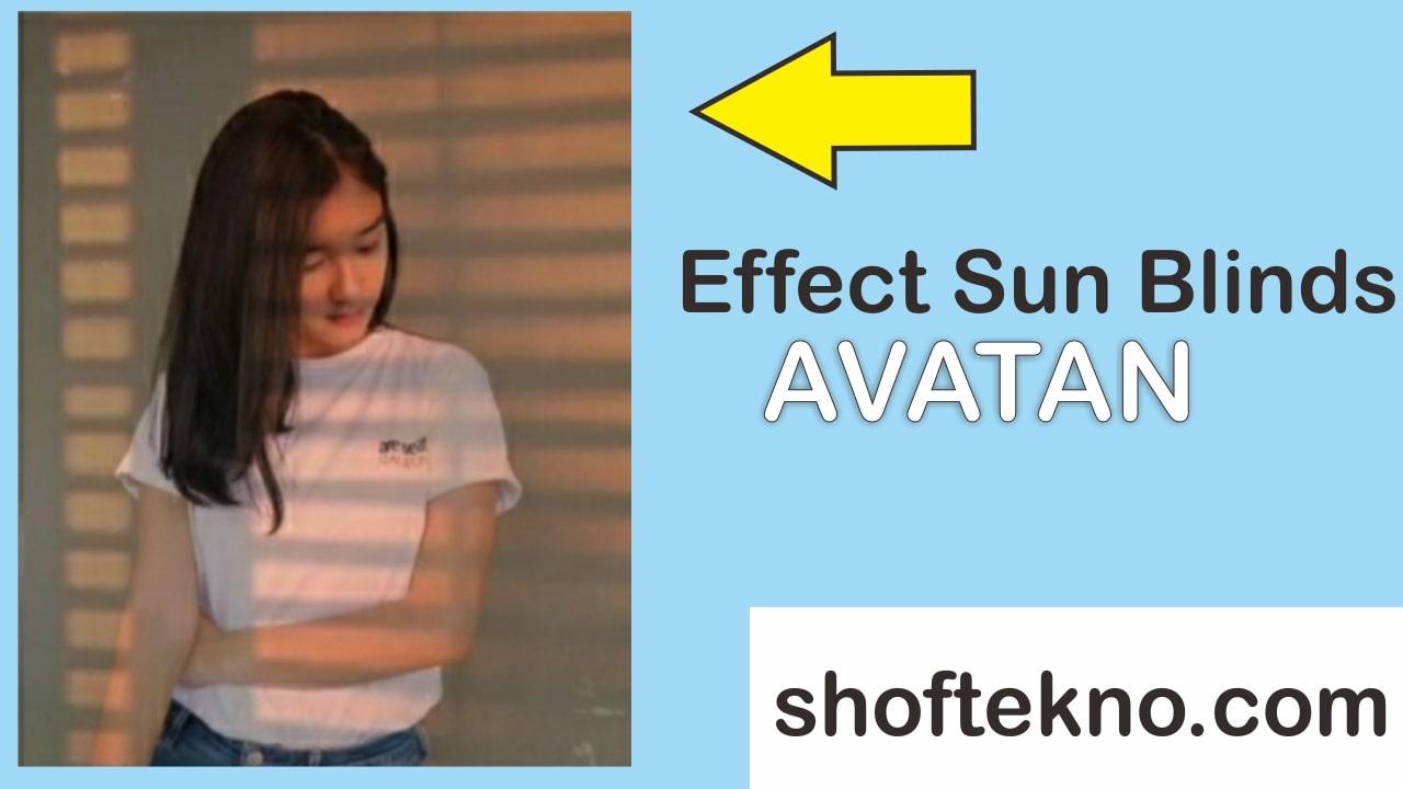 Cara Membuat Effect Avatan Sun Blinds