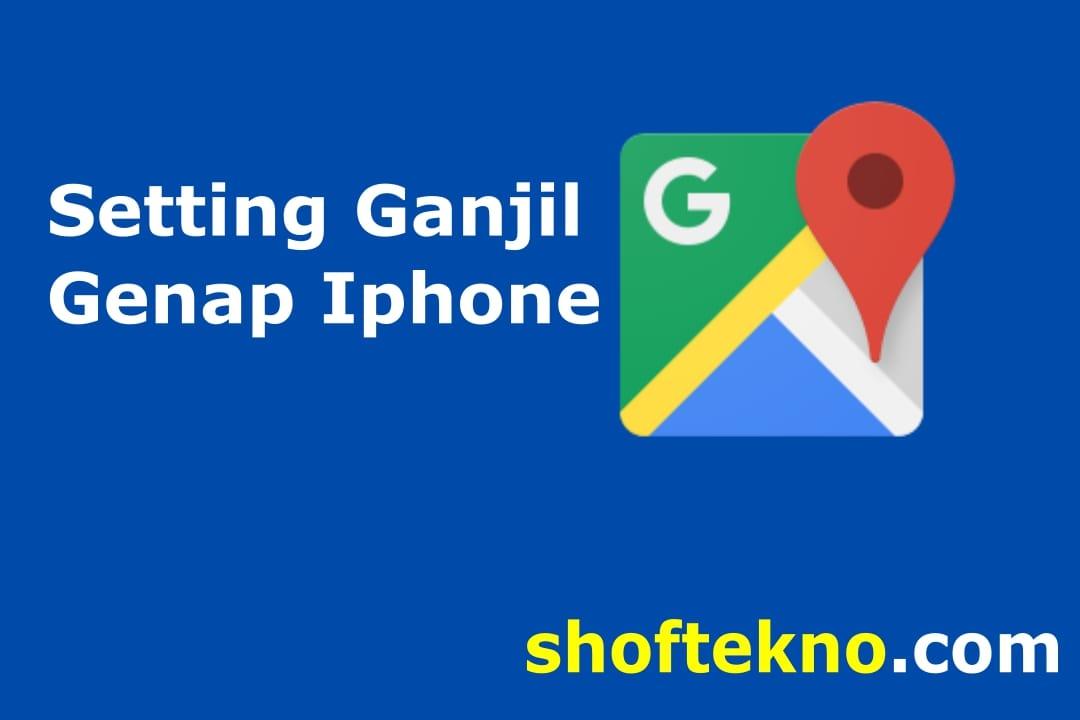 cara setting ganjil genap di google maps iphone