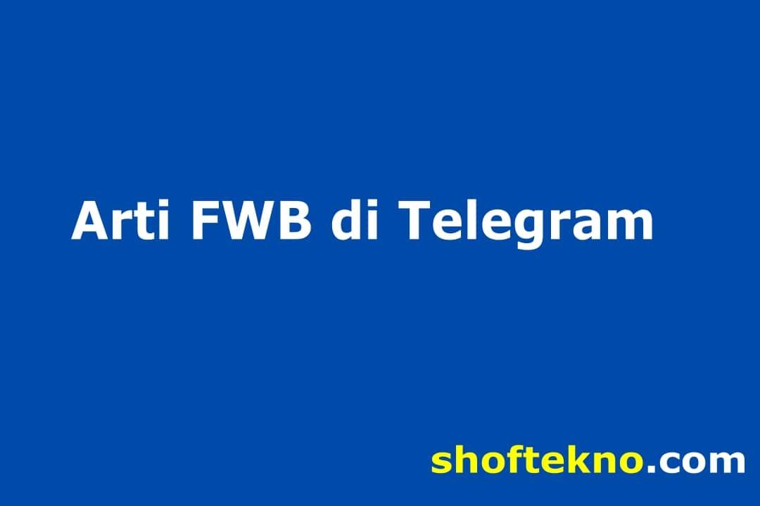 arti fwb di telegram