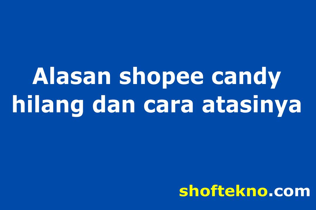 shopee candy hilang
