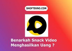 benarkan snack video menghasilkan uang