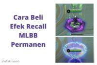 Cara Beli Efek Recall Permanen Mobile Legend 2021