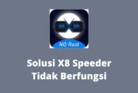 x8 speeder tidak berfungsi