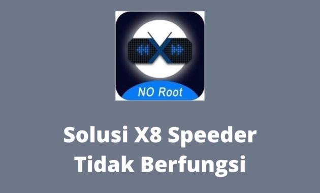 aplikasi x8 speeder tidak berfungsi