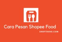 cara pesan shopee food