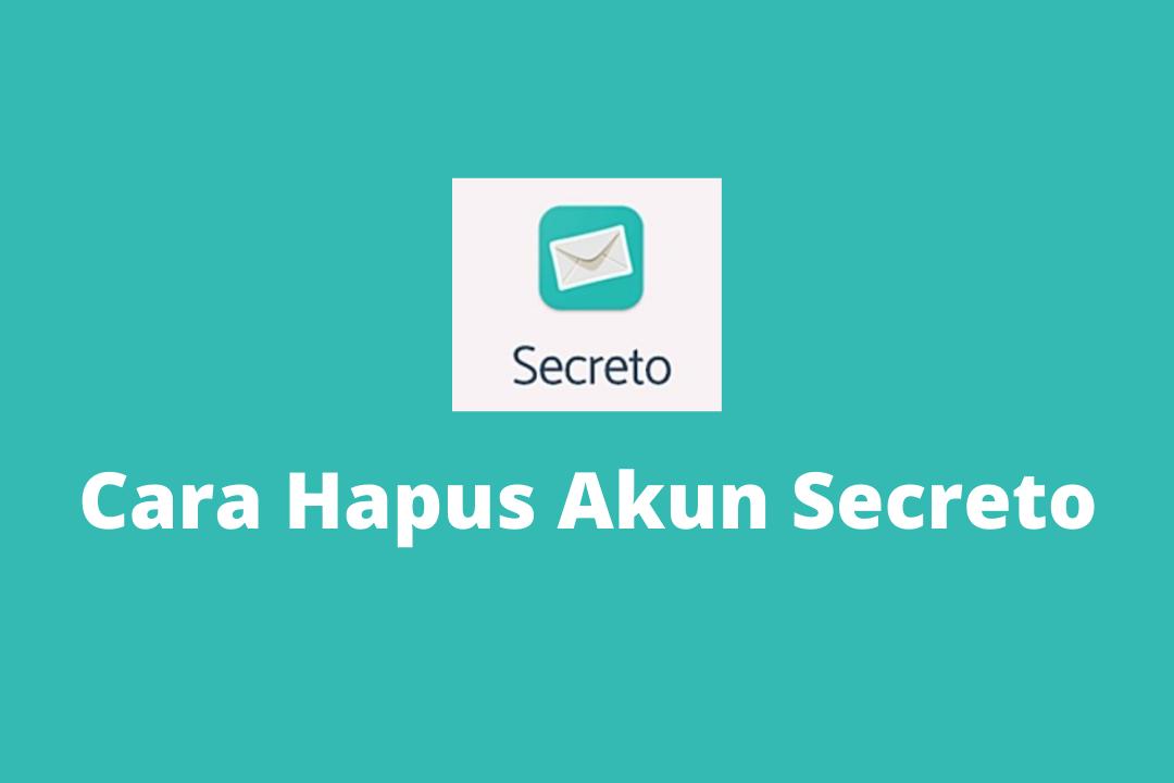 Cara Hapus Akun Secreto