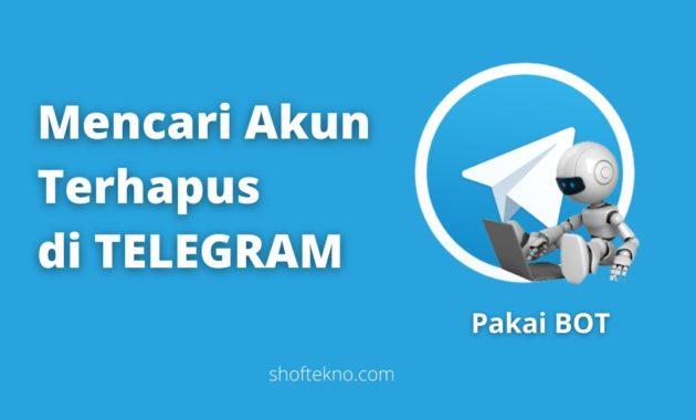 Cara Mencari Akun Terhapus Di Telegram Pakai Bot