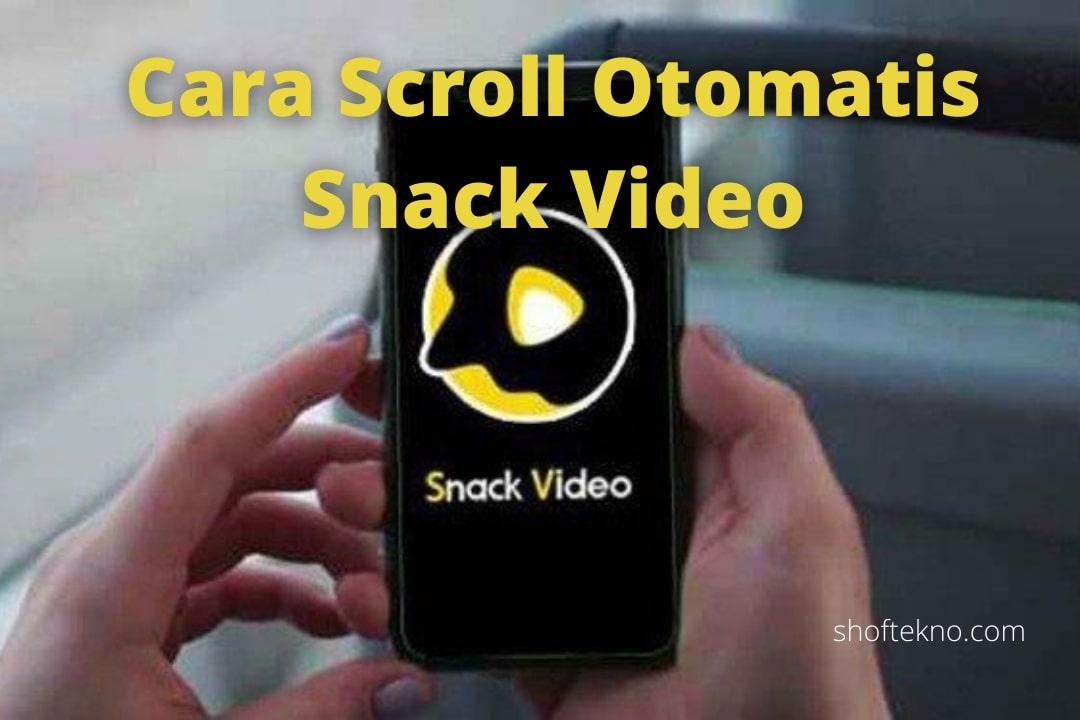 Cara Scroll Otomatis di snack video