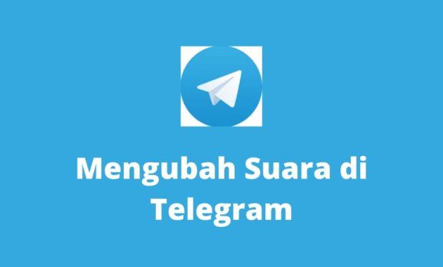 cara mengubah suara di telegram