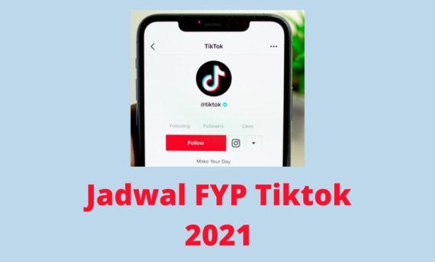 Jadwal fyp tiktok 2021