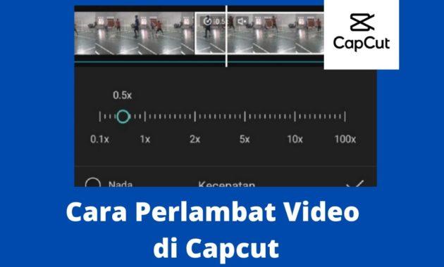 Cara Perlambat Video di Capcut