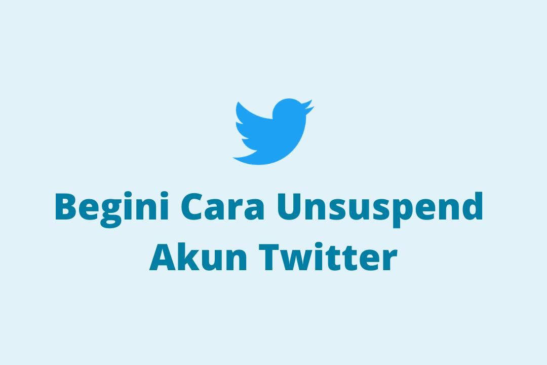 cara unsuspend twitter