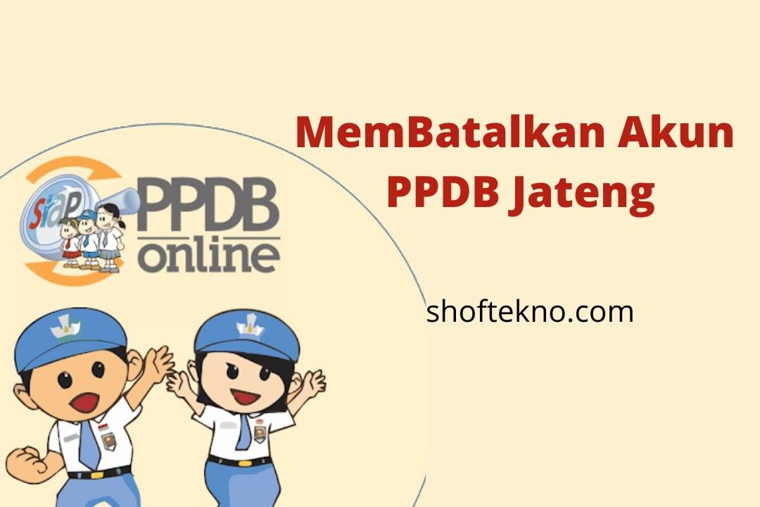 cara batalkan akun ppdb online