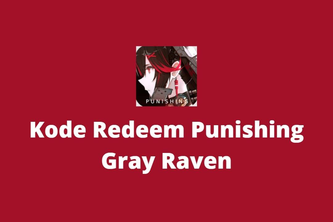 Kode Redeem Punishing Gray Raven