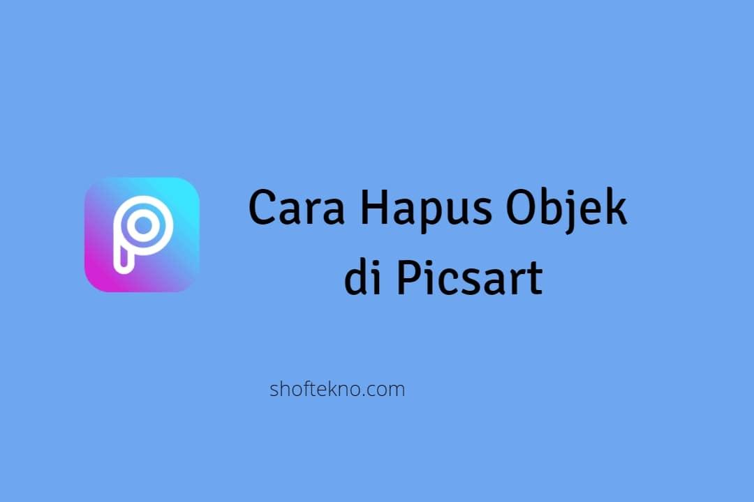 Cara hapus objek di Picsart